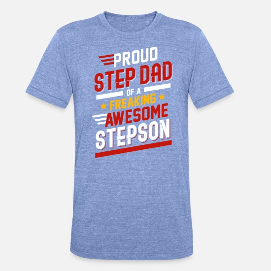 Stepson T-shirts - Stolt trin far af en freaking Awesome Stepson - Unisex triblend T-shirt blåmeleret