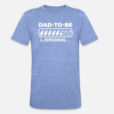 Be Dad-To-Be Loading Funny Father's Day Baby Gift - Unisex T-Shirt meliert