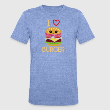 Dentist I Love Burgers Cheeseburger Fast Food Lover Gift - Unisex Tri-Blend T-Shirt by Bella & Canvas