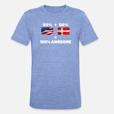 Danish Flag Half Danish Half American Totally Awesome - Unisex Tri-Blend T-Shirt