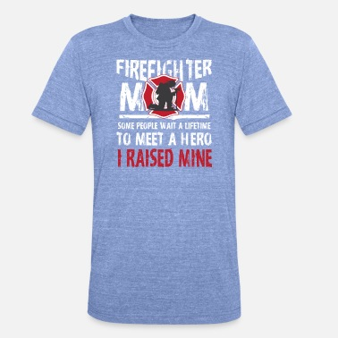 Fire Protection Firefighter fire department mother fire protection fire - Unisex Tri-Blend T-Shirt