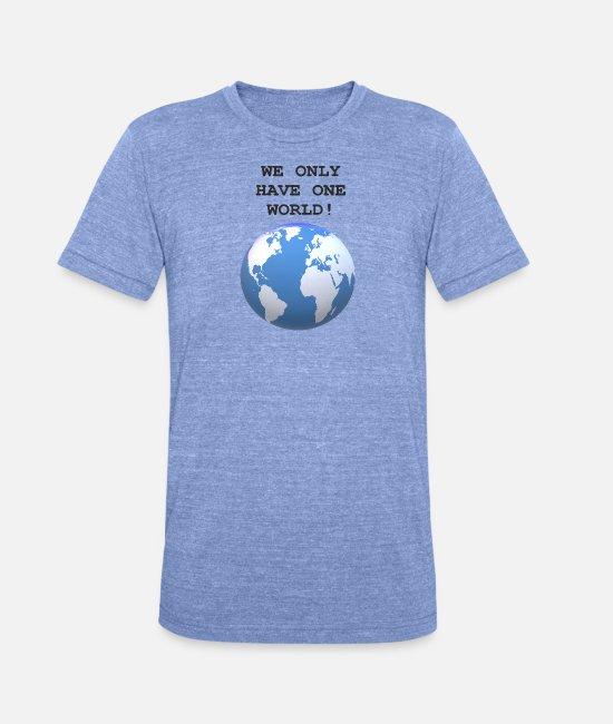 Nature Conservation T-Shirts - One World, One Life! - Unisex Tri-Blend T-Shirt heather blue