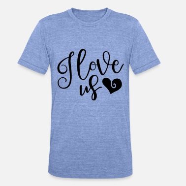 Loved Us I love us - Unisex Tri-Blend T-Shirt by Bella & Canvas