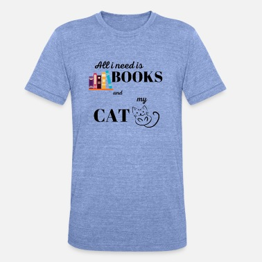 All i need is books and my cat - Unisex T-Shirt meliert