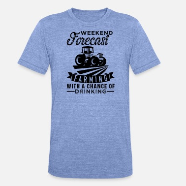 Forecast Weekend Forecast Farming - Unisex Tri-Blend T-Shirt