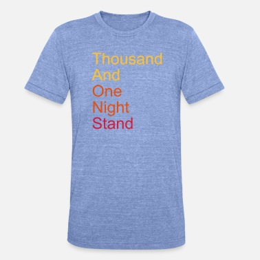Tilbedelse thousand and one night stand 3colors - Unisex triblend T-skjorte
