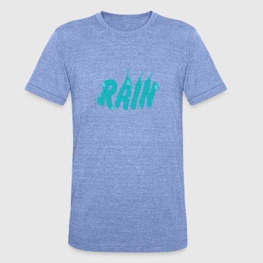 Rain Rain - Unisex Tri-Blend T-Shirt by Bella & Canvas