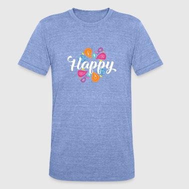 Happy Happy - Camiseta Tri-Blend unisex de Bella + Canvas
