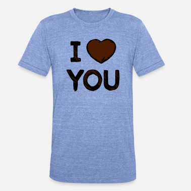 I Love You I love you - Koszulka triblend unisex