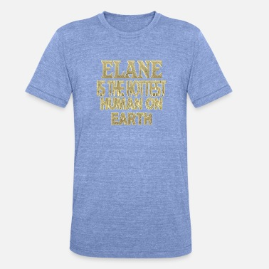 Elane Hot Elane - Unisex Tri-Blend T-Shirt by Bella & Canvas