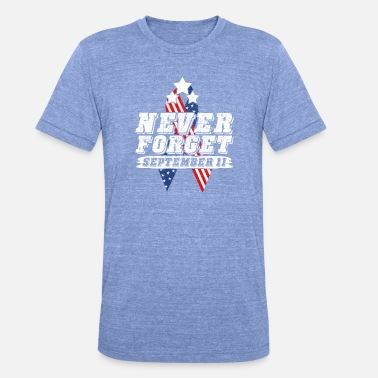 11. September Never Forget September 11 - Unisex Tri-Blend T-Shirt von Bella + Canvas