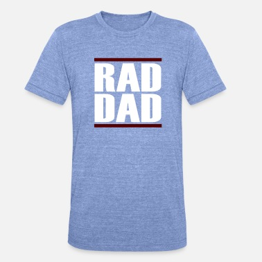 Rad Rad Dad - Unisex Tri-Blend T-Shirt