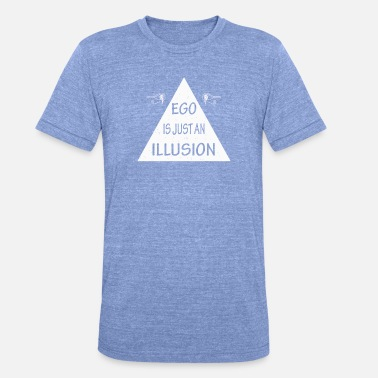 Ego Spiritually, ego is an illusion, chakra gift - Unisex Tri-Blend T-Shirt