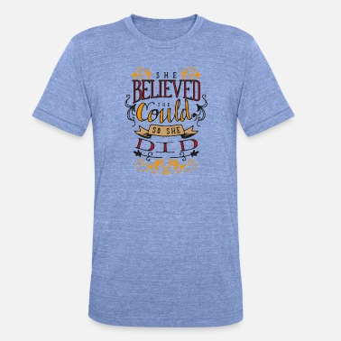 She Believed could so she did - Unisex Tri-Blend T-Shirt