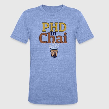 PHD IN CHAI - Unisex tri-blend T-shirt van Bella + Canvas