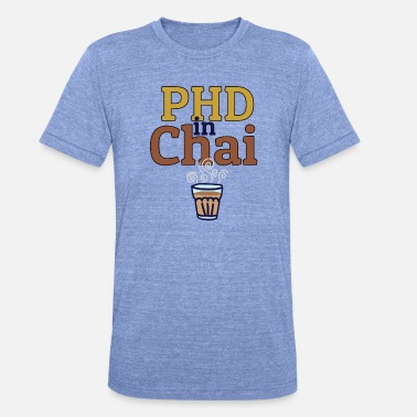 Chai PHD IN CHAI - Unisex tri-blend T-shirt van Bella + Canvas