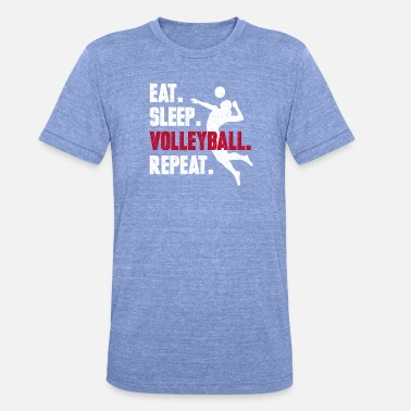 Vball Eat sleepy volleyball repeat gift funny birth - Unisex Tri-Blend T-Shirt