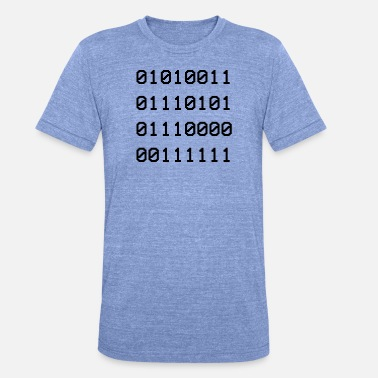 Programmierer Sup Binary funny Shirt for Nerds - Unisex T-Shirt meliert