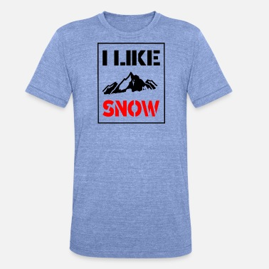 I Love Snow I like Snow / I love snow with mountains - Unisex Tri-Blend T-Shirt by Bella & Canvas