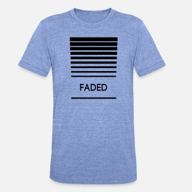 Fade Faded - Unisex Tri-Blend T-Shirt by Bella & Canvas