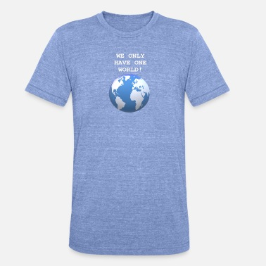 One Life One World, One Life - Unisex Tri-Blend T-Shirt by Bella & Canvas