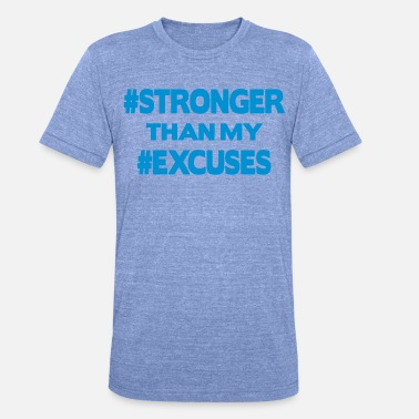 Stronger Than My Excuses - Unisex triblend T-shirt