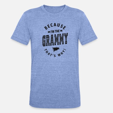 Grammy Omdat ik The Grammy ben - Unisex tri-blend T-shirt van Bella + Canvas