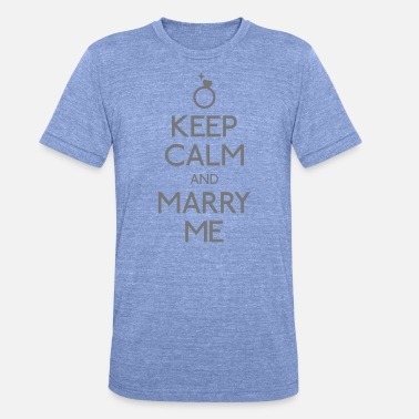 Ring keep calm marry me hålla lugn gifta mig - Triblend T-shirt unisex