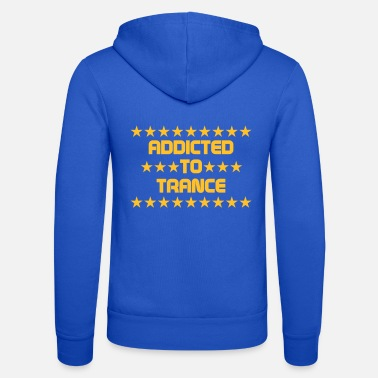 Trance ADDICTED TO TRANCE - Unisex Kapuzenjacke