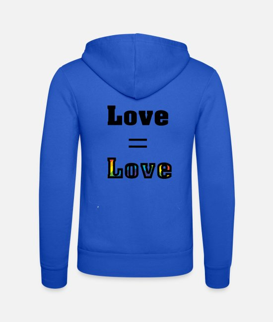 Gay Pride Hoodies & Sweatshirts - Love = Love, Love is Love - Unisex Zip Hoodie royal blue
