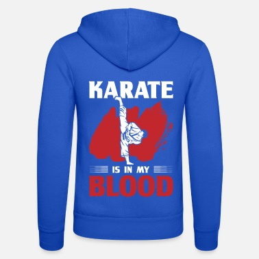 Karate Karate Karate Is In My Blood - Unisex Zip Hoodie