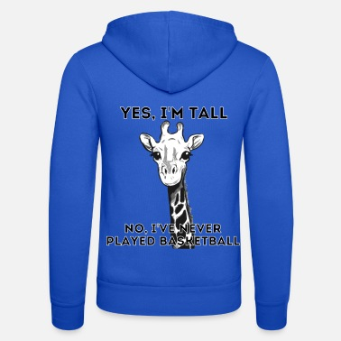 Giraffe Giraffe Yes I'm Tall I've Never Played Basketball - Unisex Kapuzenjacke