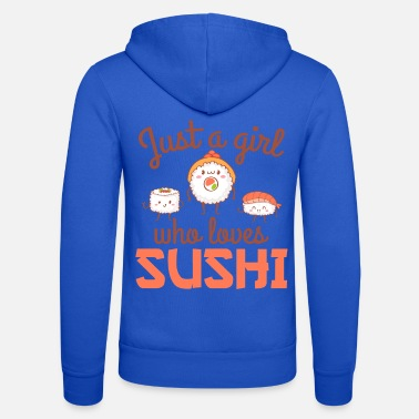 Just A Girl Who Loves Shushi Funny Sushi Food - Unisex Zip Hoodie