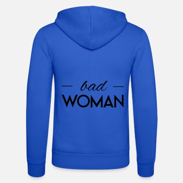 Woman Nasty Woman - Bad Woman - Unisex hupputakki