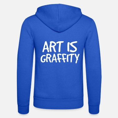 Graffiti ART is graffiti graffiti - Unisex Zip Hoodie