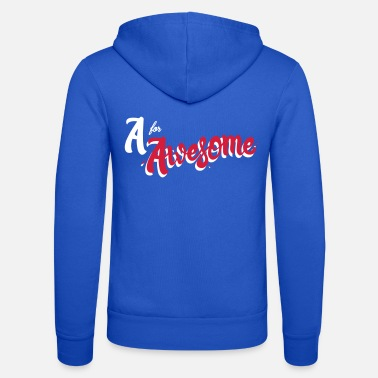 Awesome A for Awesome - Unisex Zip Hoodie