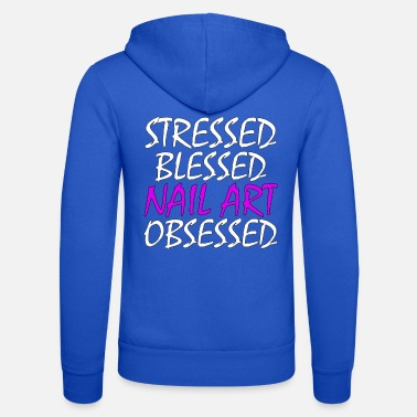Nail Tech Gift Stressed Gezegend Nail Art Obsessed - Unisex zip hoodie