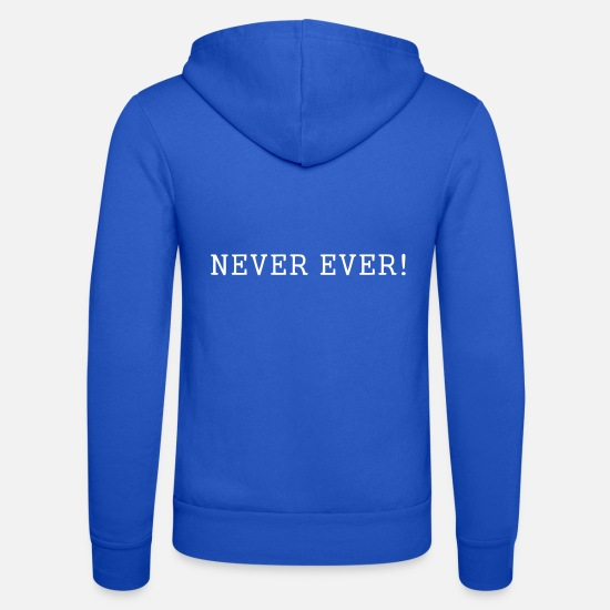Slogan Sweat-shirts - Jamais! - Veste à capuche unisexe bleu royal