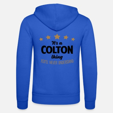 Colton It's a colton name thing stars never unde - Unisex Zip Hoodie
