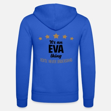 It's an eva name thing stars never unders - Unisex Zip Hoodie
