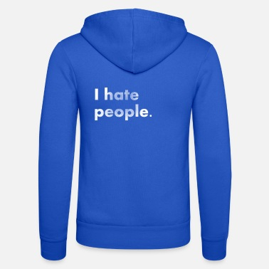 hate people white used - Unisex Zip Hoodie