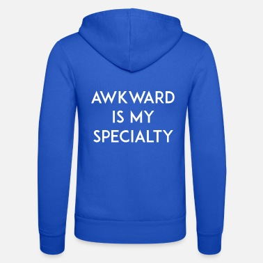 Specialty Awkward is my Specialty - Unisex Zip Hoodie