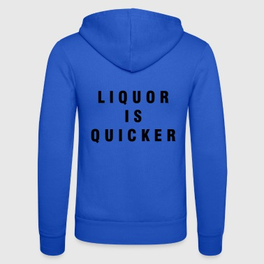 Liquor is quicker - Unisex Hooded Jacket by Bella + Canvas