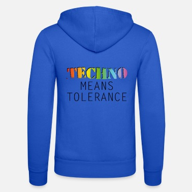 Electro Techno means tolerance - Unisex Kapuzenjacke