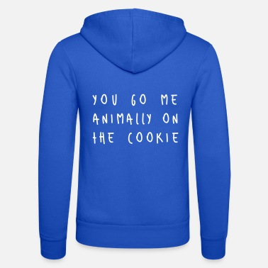 Cookie Denglisch You go me animally on the cookie - Unisex Kapuzenjacke
