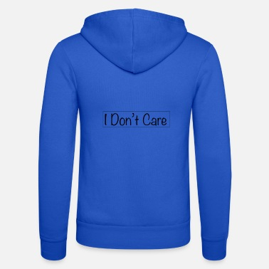 I do not care - Unisex Zip Hoodie