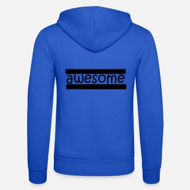 Awesome Awesome! - Unisex Zip Hoodie