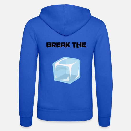 Image Hoodies & Sweatshirts - break the ice - Unisex Zip Hoodie royal blue