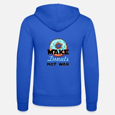 War make donuts was not - Unisex Zip Hoodie