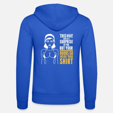 German Underwear Your Boobs Go Inside Your Shirt! - Unisex Zip Hoodie